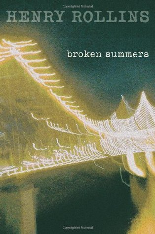 Broken Summers by Henry Rollins