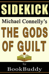 The Gods of Guilt (Lincoln Lawyer): by Michael Connelly -- Sidekick