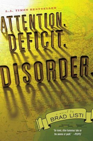 Attention. Deficit. Disorder. by Brad Listi
