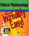 Clinical Pharmacology Made Incredibly Easy! by Lippincott Williams & Wilkins
