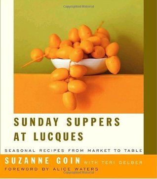 Sunday Suppers at Lucques by Suzanne Goin
