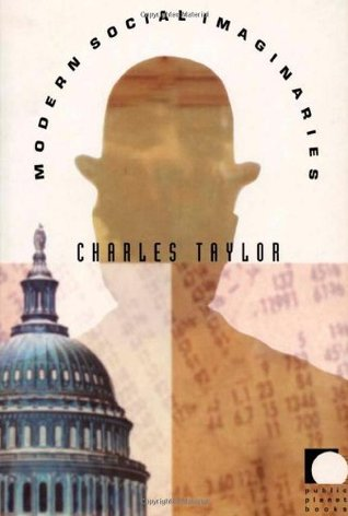 Modern Social Imaginaries by Charles Taylor