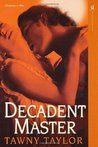 Decadent Master (Masters of Desire, #2)