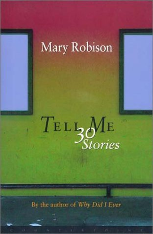 Tell Me 30 Stories by Mary Robison