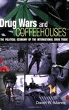 Drug Wars and Coffeehouses: The Political Economy of the International Drug Trade
