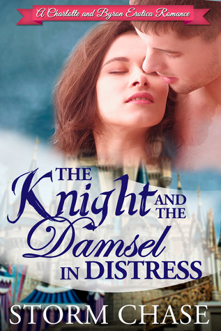 The Knight and the Damsel in Distress (A Charlotte and Byron Erotica Romance, #2 )