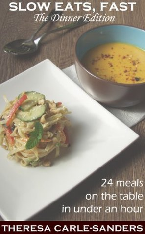 Slow Eats, Fast - The Dinner Edition