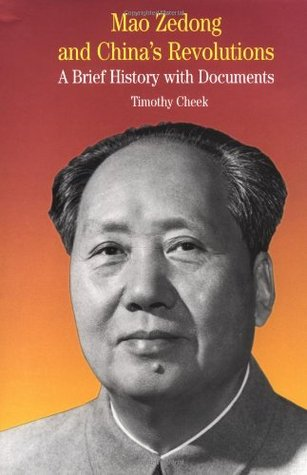 Mao Zedong and China's Revolutions: A Brief History with Documents