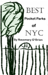 BEST Pocket Parks of NYC by Rosemary O'Brien