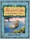 The Lost Cities: A Drift House Voyage