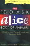 """The """"Go Ask Alice"""" Book of Answers: A Guide to Good Physical, Sexual, and Emotional Health"""