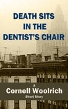 Death Sits in the Dentist's Chair
