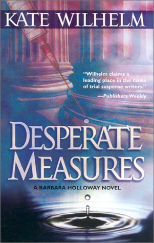 Desperate Measures by Kate Wilhelm