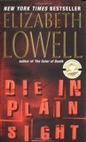 Die in Plain Sight by Elizabeth Lowell