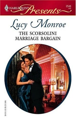 The Scorsolini Marriage Bargain by Lucy Monroe