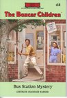 Bus Station Mystery (The Boxcar Children, #18)
