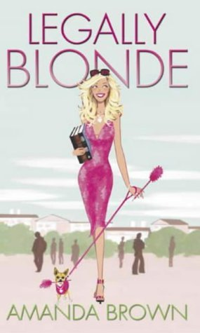 Legally Blonde by Amanda Brown