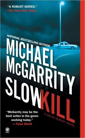 Slow Kill by Michael McGarrity