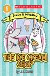 Scholastic Reader Level 1: The Ice Cream Shop: A Steve and Wessley reader