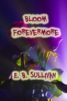 Bloom Forevermore