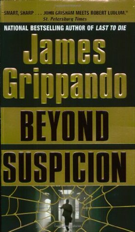Beyond Suspicion by James Grippando