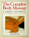 The Complete Body Massage: A Hands-On Manual