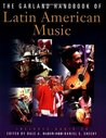 The Garland Handbook of Latin American Music (Garland Reference Library of Humanities)