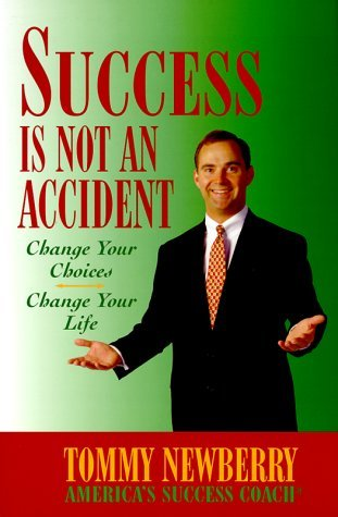 Success is Not an Accident by Tommy Newberry