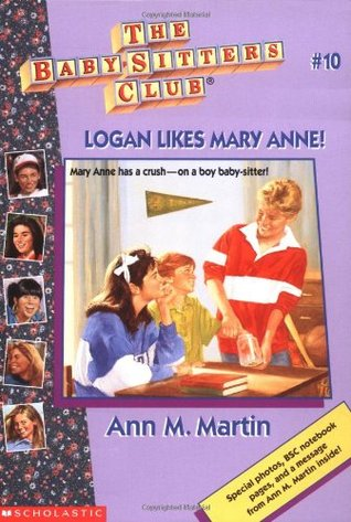 Logan Likes Mary Anne! (The Baby-Sitters Club, #10) by Ann M ...