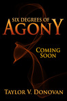 Six Degrees of Agony by Taylor V. Donovan