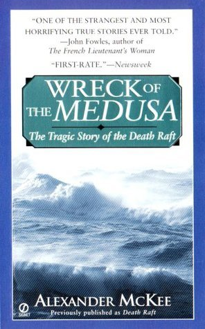 Wreck of the Medusa: The Tragic Story of the Death Raft