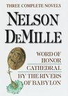 Nelson DeMille: Three Complete Novels: Word of Honor; Cathedral; By the Rivers of Babylon