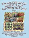 Moosewood Restaurant Kitchen Garden: Creative Gardening for the Adventurous Cook