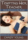 Tempting Her Teacher (Desire & Domination Sex Stories)