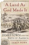 A Land As God Made It by James Horn