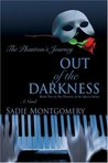 Out of the Darkness: The Phantom's Journey (The Phoenix of the Opera, #2)