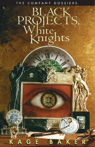 Black Projects, White Knights by Kage Baker