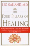 The Four Pillars of Healing: How the New Integrated Medicine- -the Best of Conventional and Alternative Approaches- - Can Cure You