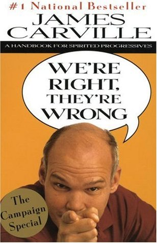 We're Right, They're Wrong by James Carville