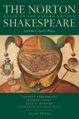 The Norton Shakespeare, Based on the Oxford Edition, Vol 2: Later Plays