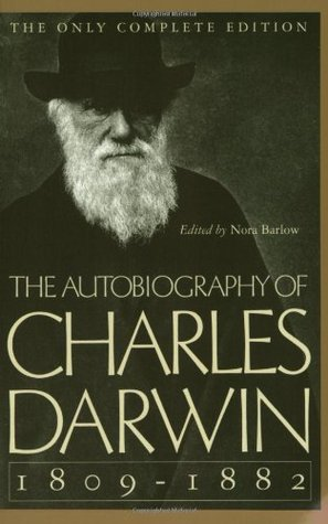 The Autobiography of Charles Darwin, 1809–82 by Charles Darwin