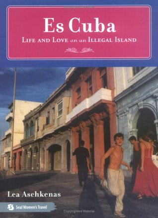 Es Cuba: Life and Love on an Illegal Island