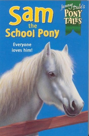 Sam the School Pony (Jenny Dale's Pony Tales, #1)