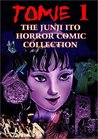 Tomie, Volume 1 (The Junji Ito Horror Comic Collection #1)