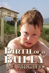 Birth of a Bully
