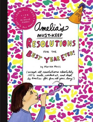 Amelia's Must-Keep Resolutions for the Best Year Ever! (Amelia's Notebooks #20)