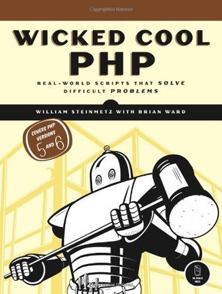 Wicked Cool PHP by William Steinmetz