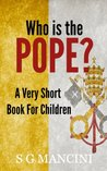 Who is the Pope? A Very Short Book for Children