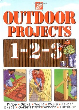 The Home Depot Outdoor Projects 1-2-3 by Home Depot