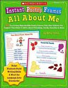 Instant Poetry Frames: All About Me: 40 Fun & Easy Reproducible Poetry Frames That Give Children the Support They Need to Write About Friendship, Family, Favorites & More
